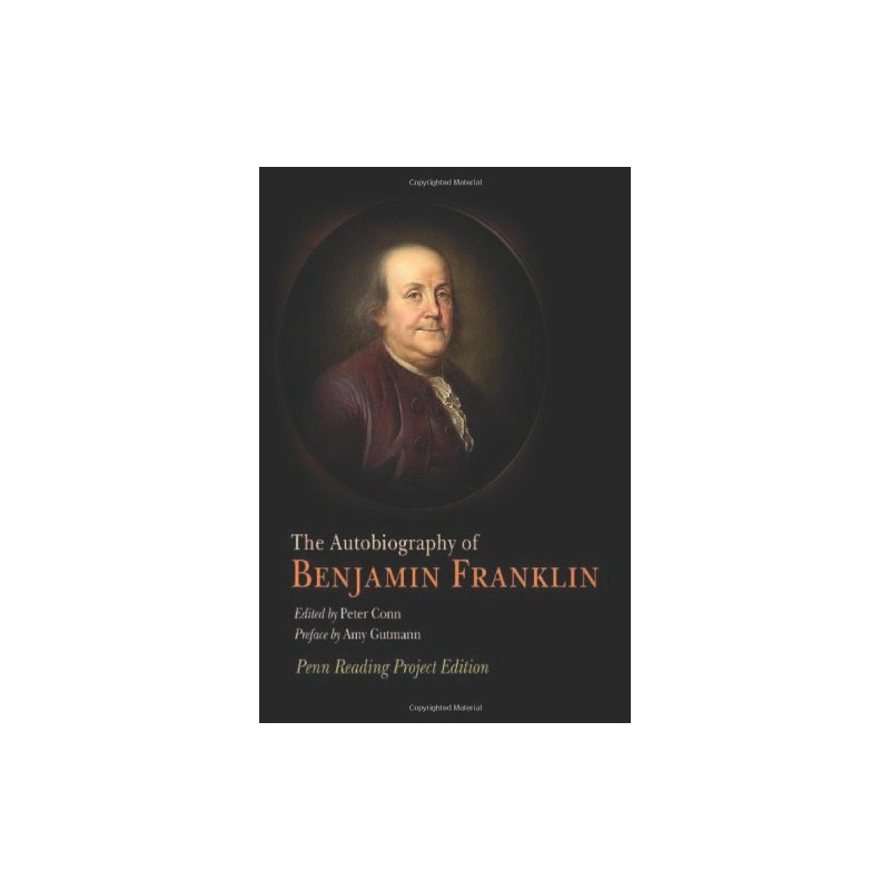 ben franklin autobiography Benjamin franklin, politician, post office - the autobiography of benjamin franklin.