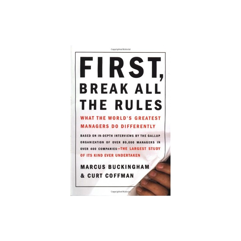 first break all the rules what We continue our examination of the business book first, break all the rules with an interview of author marcus buckingham why did he write the book, and why are managers more important than leaders.