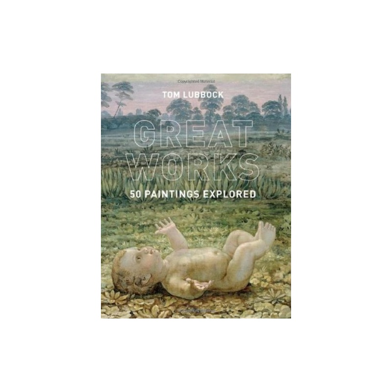 【Great Works: 50 Paintings Explored [ISBN: 9